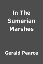 In The Sumerian Marshes by Gerald Pearce