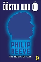 The Roots of Evil by Philip Reeve