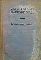 Gay's year at Harford hall by…