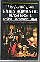 The New Grove Early Romantic Masters, I :…