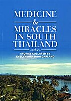 Medicine & Miracles in South Thailand by…