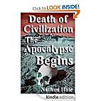 Death of Civilization; The Apocalypse Begins…