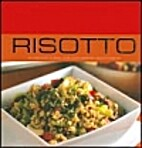 Risotto: 40 Exquisite Classic and…