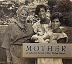 Mother by Mary Motley Kalergis