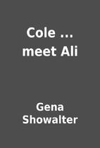 Cole ... meet Ali by Gena Showalter
