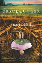 Ursula Under by Ingrid Hill
