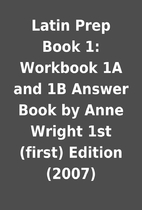 Latin Prep Book 1: Workbook 1A and 1B Answer…