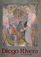 Diego Rivera: The Cubist years by Ramon…