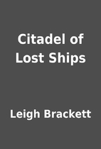 Citadel of Lost Ships by Leigh Brackett