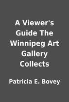 A Viewer's Guide The Winnipeg Art Gallery…