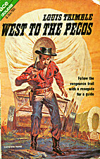 West to the Pecos by Louis Trimble