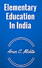 Elementary Education In India by Arun C.…