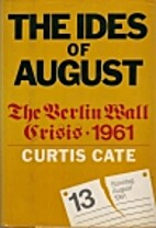 The ides of August : the Berlin Wall…