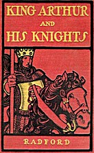 King Arthur and His Knights by Maude Radford…