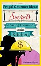 Frugal Gourmet Ideas: Secrets to Saving…