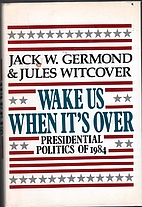 Wake Us When It's over: Presidential…
