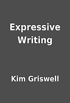 Expressive Writing by Kim Griswell