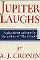 Jupiter Laughs by A. J. Cronin