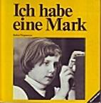 Ich habe eine Mark by Antoinette Becker