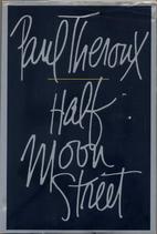 Half Moon Street : two short novels by Paul…
