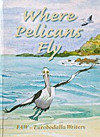 Where pelicans fly by Margaret Barlow