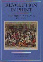 Revolution in Print: The Press in France,…