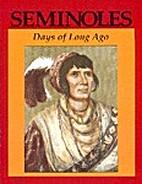 Seminoles: Days of Long Ago by Kenneth W.…