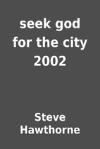 seek god for the city 2002 by Steve…
