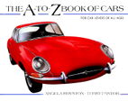 The A-To-Z Book of Cars by Angela Royston