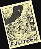 Maelstrom #3 Spring 1987 by Russ Maheras