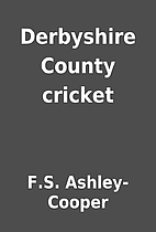 Derbyshire County cricket by F.S.…
