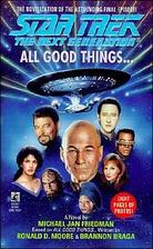 All Good Things... by Michael Jan Friedman