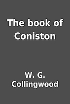 The book of Coniston by W. G. Collingwood
