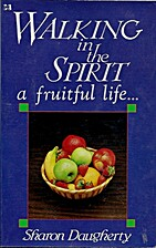 Walking in the Spirit ;: A fruitful life by…