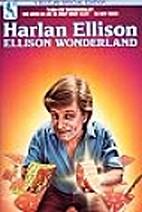 Ellison Wonderland by Harlan Ellison