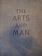 The arts and man by Raymond S. Stites