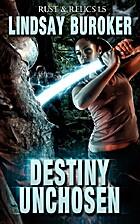 Destiny Unchosen by Lindsay Buroker