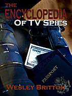 The Encyclopedia of TV Spies by Wesley…