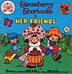 Strawberry Shortcake & Her Friends by Kid…