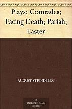Plays: Comrades; Facing Death; Pariah;…