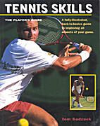 Tennis Skills (the player´s guide) by Tom…