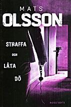 Straffa och låta dö by Mats Olsson