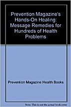 Prevention Magazine's Hands on Healing by…