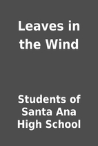 Leaves in the Wind by Students of Santa Ana…