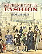 Nineteenth Century Fashion by Penelope Byrde