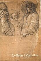 Le Brun a Versailles: 85e exposition du…