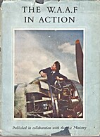 The W.A.A.F. in Action by A. G. Goodchild