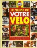 Le guide de votre vélo. Tout ce que vous…