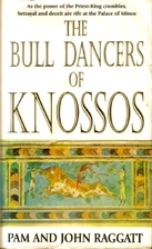 The Bull Dancers of Knossos by Pam/Raggatt…