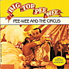 Big Top Pee-Wee: Pee-Wee and the Circus by…